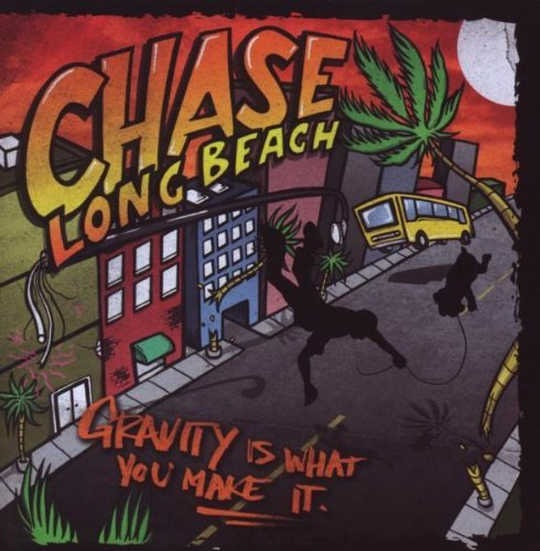 Chase Long Beach Gravity Is What You Make It