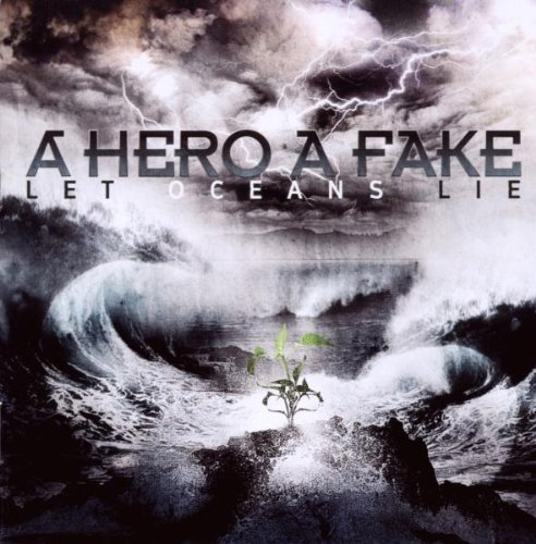 Hero A Fake Let Oceans Lie