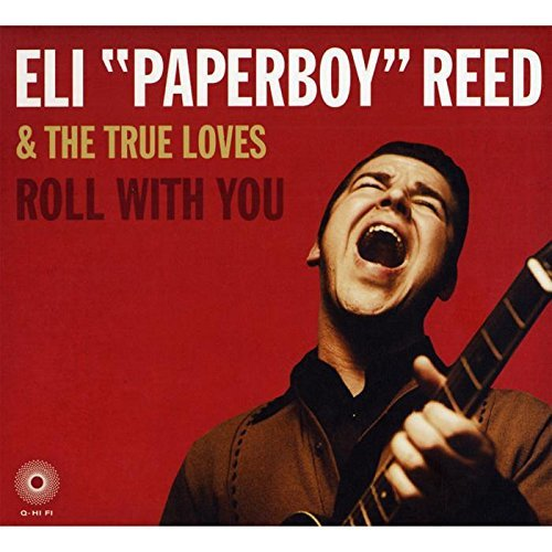 Eli Paperboy & The True L Reed Roll With You