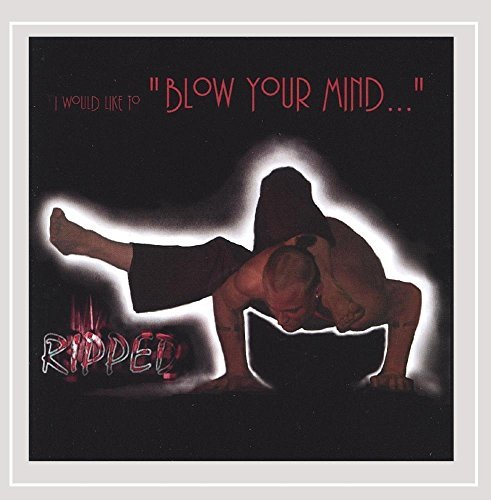 Ripped Blow Your Mind