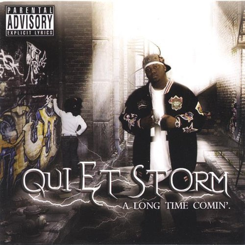 Quiet Storm Long Time Comin'