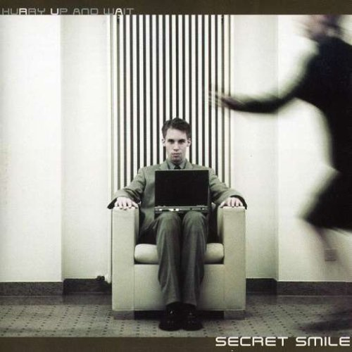 Secret Smile Hurry Up & Wait