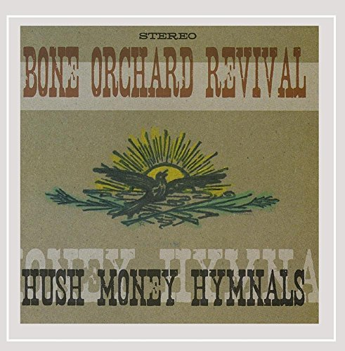 Bone Orchard Revival Hush Money Hymnals