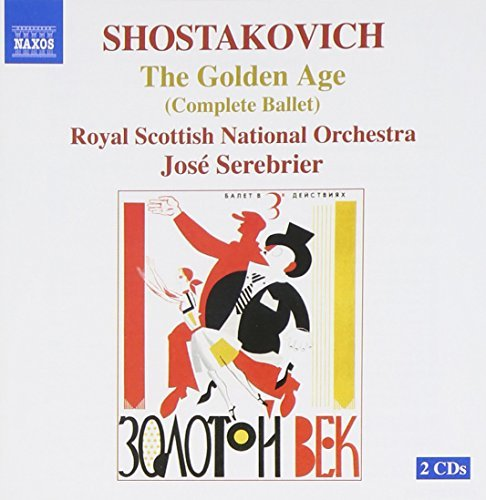 Dmitri Shostakovich Golden Age Op. 22 The (complet Serebrier Royal Scottish Natl
