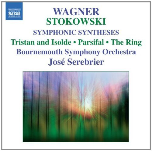 Wagner Stokowski Symphonic Syntheses By Stokows Serebier Bournemouth So