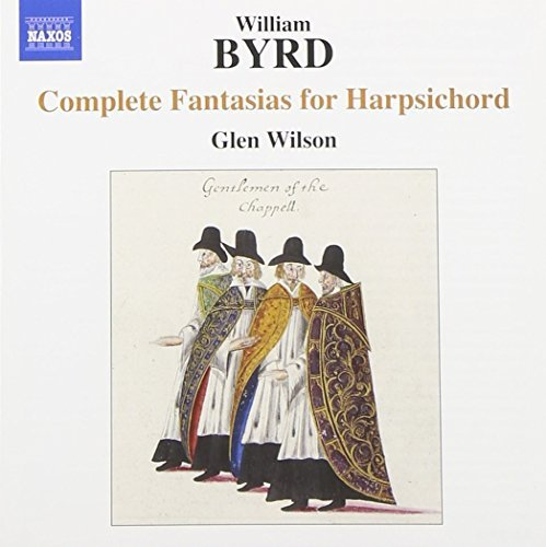 W. Byrd Complete Fantasias For Harpsic Glen Wilson