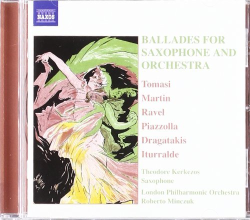 Ballades For Saxophone & Orche Ballads For Saxophone & Orches Tomasi Martin Piazzolla Ravel Dragatakis Iturralde