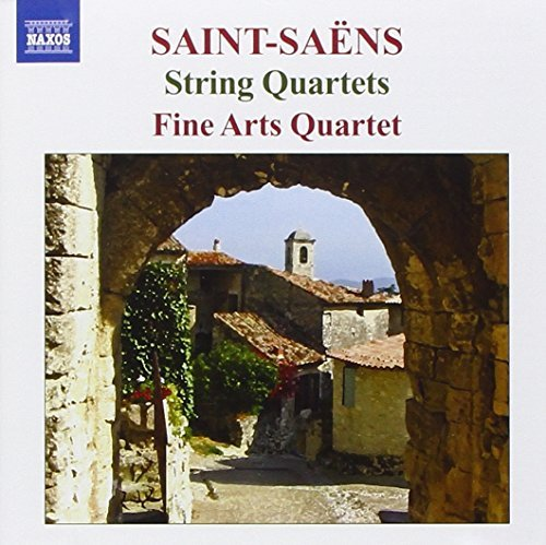C. Saint Saens String Quartets Fine Arts Quartet