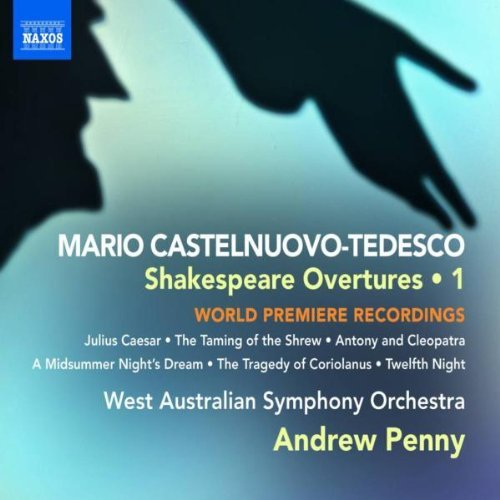 M. Castelnuovo Tedesco Shakespeare Overtures Vol. 1 Marangella Harrison & Penny West Australian So