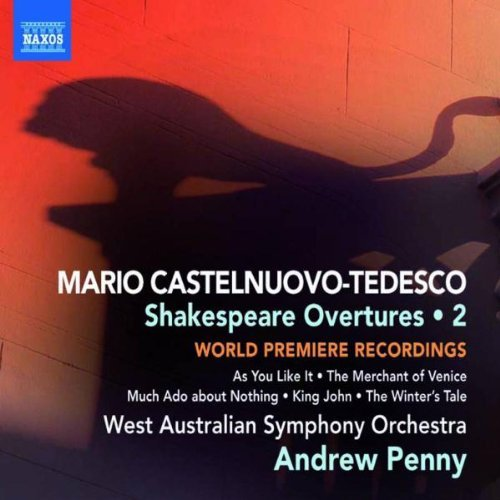 M. Castelnuovo Tedesco Shakespeare Overtures Vol. 2 Penny West Australian Symphony