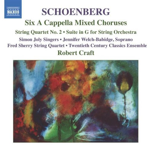 A. Schoenberg Six A Cappella Mixed Choruses Welch Babidge*jennifer (sop) Craft 20th Century Classics En