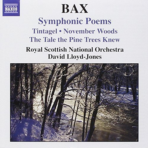 A. Bax Symphonic Poems Lloyd Jones Royal Scottish No