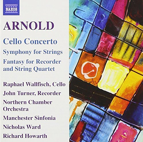 Sir Malcolm Arnold Cello Concerto & Orchestral Wo Wallfisch Ingham Turner Raven