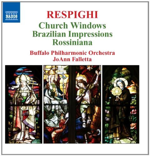 O. Respighi Church Windows Brazilian Impr Falletta Buffalo Philharmonic