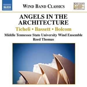 Ticheli Bolcom Bassett Angels In The Architecture