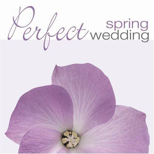 Perfect Spring Wedding Perfect Spring Wedding Vivaldi Telemann Gluck Bach Wagner Schubert Bizet Telemann