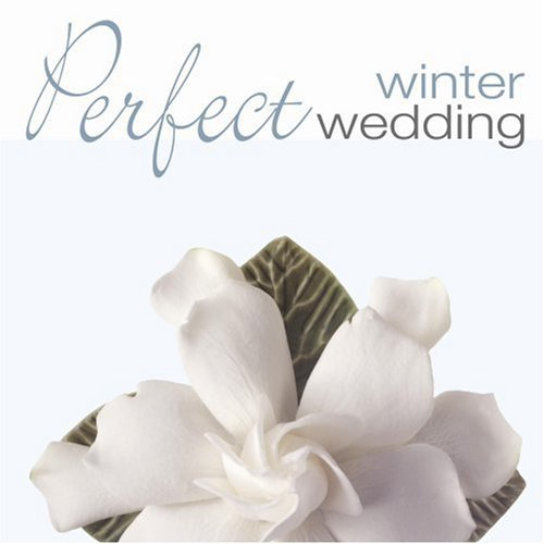 Perfect Winter Wedding Perfect Winter Wedding Mozart Vivaldi Bach Wagner Schubert Saint Seans Handel