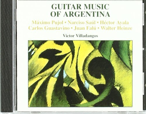 Guitar Music Of Argentina Guitar Music Of Argentina Pujol Saul Ayala Guastavino Falu Heinze