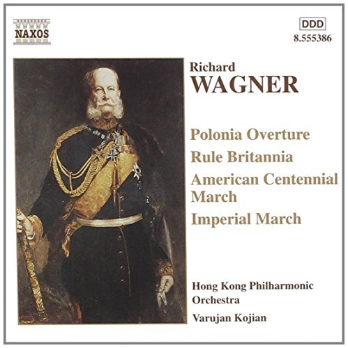 Richard Wagner Marches & Overtures Kojian Hong Kong Po
