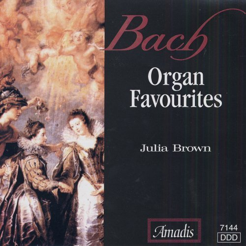 Johann Sebastian Bach Organ Favorites Brown*julia (org)