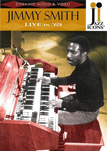 Jimmy Smith Jazz Icons Live In 1969 Jazz Icons