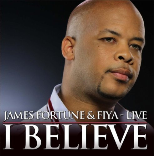 James & Fiya Fortune I Believe Live