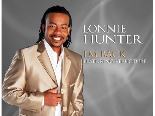 Lonnie Hunter I'm Back (featuring Structure)