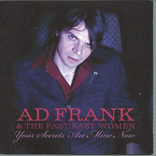 Ad Frank & The Fast Easy Women Your Secrets Are Mine Now