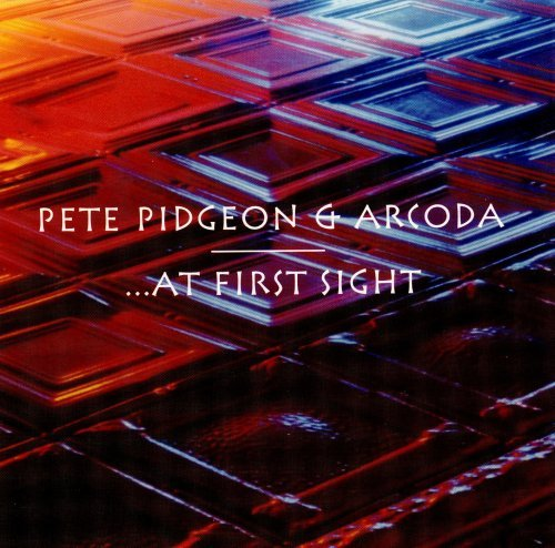 Pete Pidgeon & Arcoda At First Sight