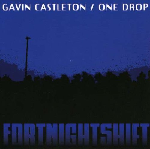 Gavin One Drop Castleton Fortnightshift