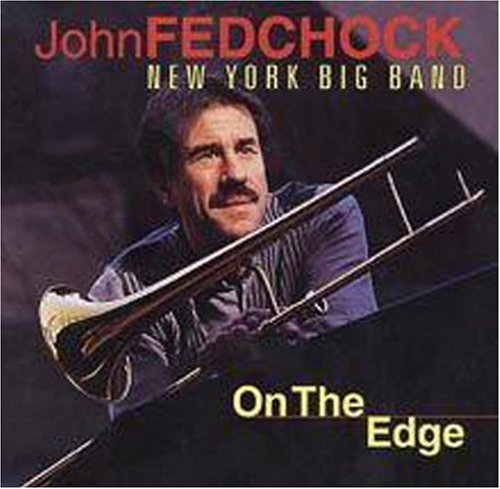 John Fedchock On The Edge