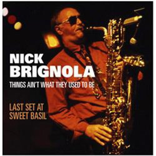Brignola Nick Things Ain't What They Used To