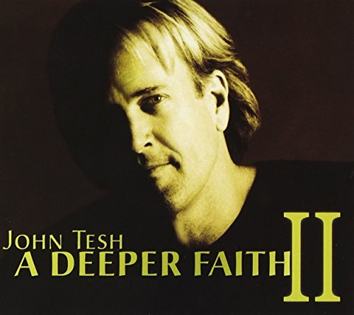 Tesh John Vol. 2 Deeper Faith