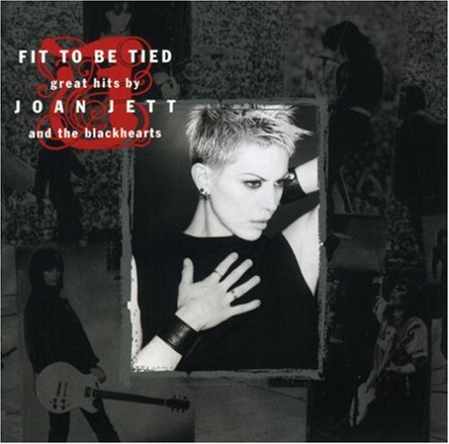 Joan Jett & The Blackhearts Fit To Be Tied Greatest Hits