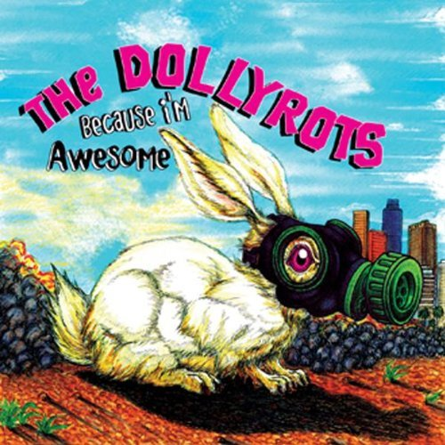 Dollyrots Because I'm Awesome