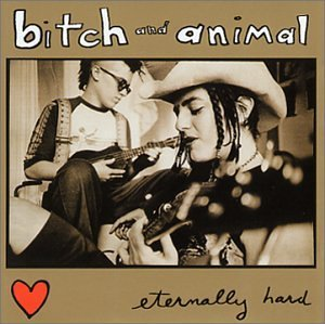 Bitch & Animal Eternally Hard