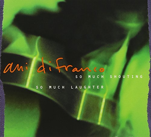 Ani Difranco So Much Shouting So Much Laugh