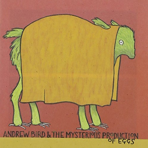 Andrew Bird Mysterious Production Of Eggs