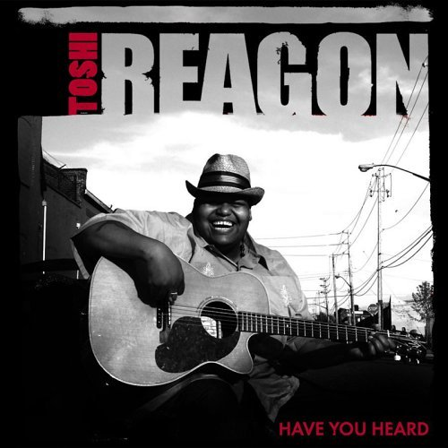 Toshi Reagon Have You Heard