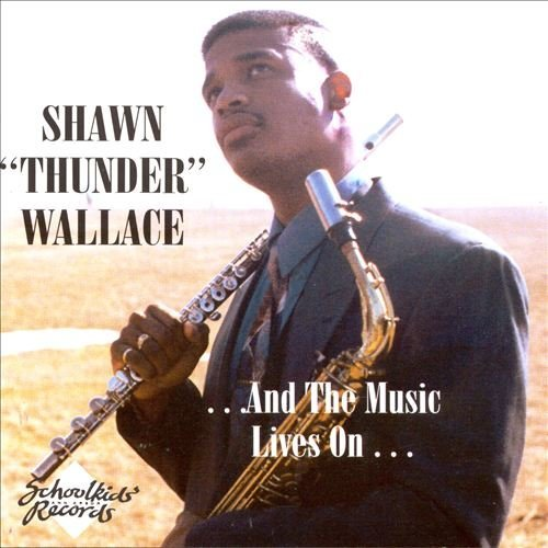 Shawn Thunder Wallace Music Lives On