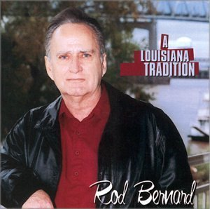 Rod Bernard Louisiana Tradition