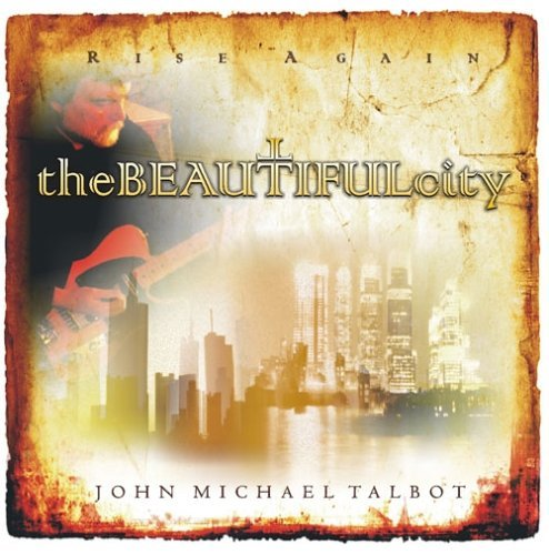 John Michael Talbot Beautiful City