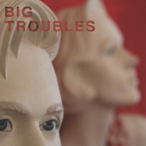 Big Troubles Sad Girls 7 Inch Single