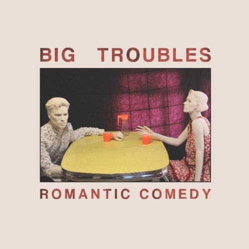 Big Troubles Romantic Comedy