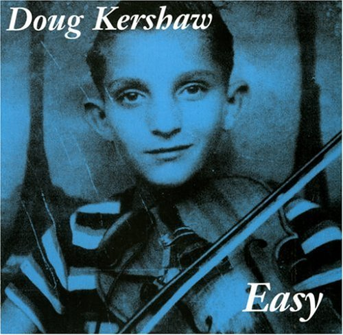 Doug Kershaw Easy