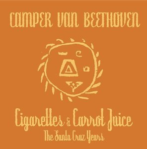 Camper Van Beethoven Cigarettes & Carrot Juice San 5 CD Set
