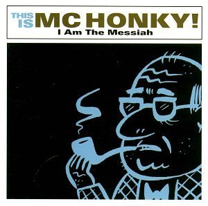 Mc Honky I Am The Messiah