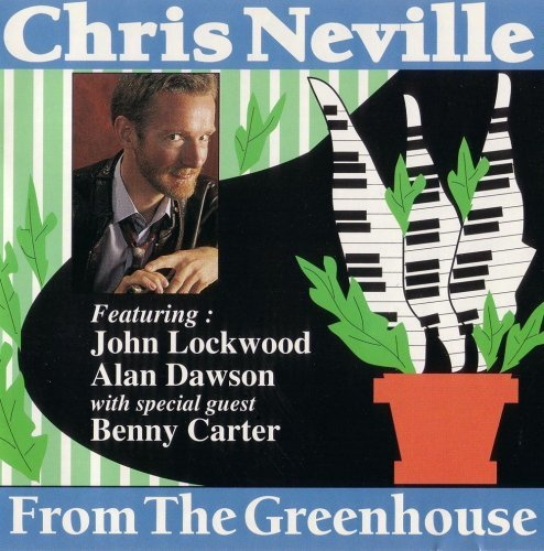 Neville Chris From The Greenhouse