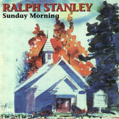Ralph Stanley Sunday Morning