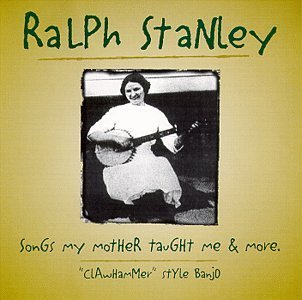 Ralph Stanley Songs My Mother Loved